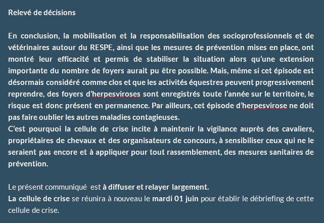 La cellule de crise* du RESPE s'est réunie pour la septième fois le 10 mai dans le cadre du suivi des foyers d'herpèsvirose de type 1 (HVE1 – rhinopneumonie) présents sur le territoire, en lien ou non avec les CSI espagnols. Cette réunion avait pour objectif de statuer sur la situation en France, après un retour de plusieurs semaines à la compétition pour les rassemblements professionnels sous l'égide de la SHF et de la FFE.